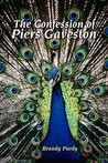 The Confession of Piers Gaveston by Brandy Purdy