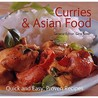 Curries And Asian Food (Quick And Easy, Proven Recipes) (Quick And Easy, Proven Recipes)