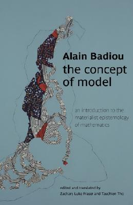 The Concept of Model by Alain Badiou