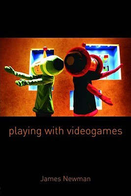 Playing with Videogames by James  Newman