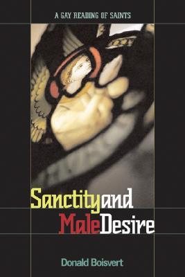 Sanctity and Male Desire by Donald L. Boisvert