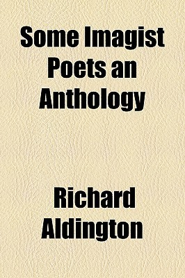 Some Imagist Poets an Anthology by Richard Aldington