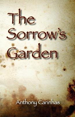 Download online for free The Sorrow's Garden by Anthony Carinhas RTF
