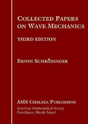 Collected Papers on Wave Mechanics: Together with His Four Lectures on Wave Mechanics
