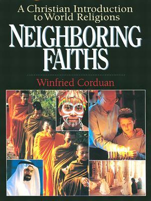 Neighboring Faiths by Winfried Corduan