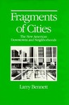 FRAGMENTS OF CITIES: THE NEW AMERICAN DOWNTOWNS AND NEIGHBORH
