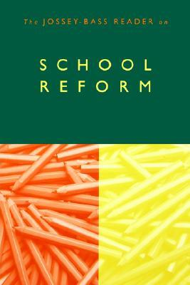 The Jossey-Bass Reader on School Reform