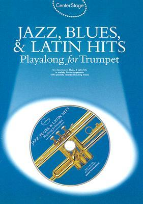 Jazz, Blues, & Latin Hits Playalong for Trumpet [With Audio CD]