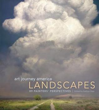 Art Journey America Landscapes: 89 Painters Perspectives