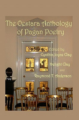 The Oestara Anthology of Pagan Poetry by Cynthia Joyce Clay