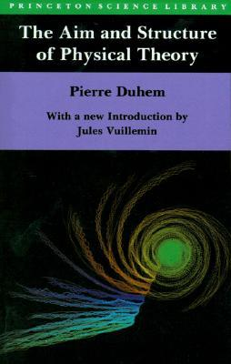 The Aim and Structure of Physical Theory by Pierre Duhem