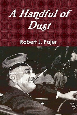 A Handful of Dust by Robert J. Pajer