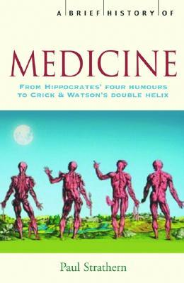 A Brief History of Medicine by Paul Strathern