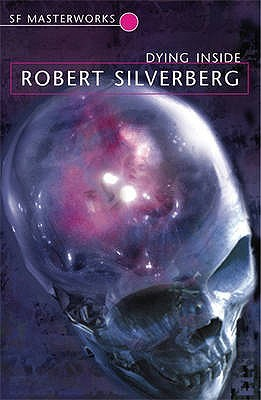 Dying Inside by Robert Silverberg