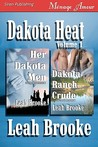 Dakota Heat, Volume 1 [Her Dakota Men: Dakota Ranch Crude]
