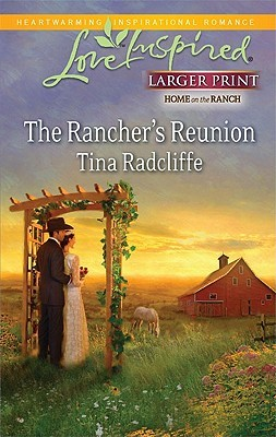 The Rancher's Reunion by Tina Radcliffe