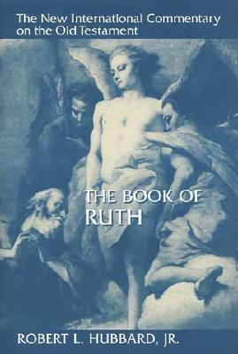 The Book of Ruth by Robert L. Hubbard Jr.