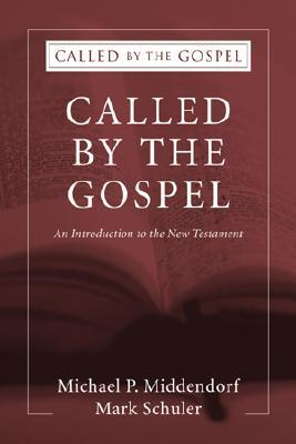 Free online download Called by the Gospel: An Introduction to the New Testament RTF by Michael P. Middendor, Mark Schuler