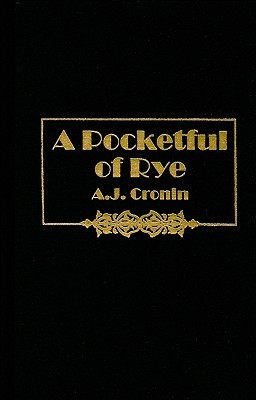 A Pocketful of Rye by A. J. Cronin