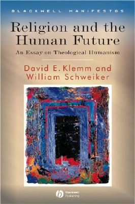 Religion and the Human Future: An Essay on Theological Humanism