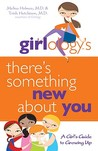 Girlology's There's Something New About You by Melisa Holmes