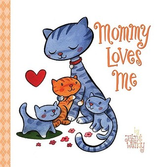 Mommy Loves Me by John & Wendy