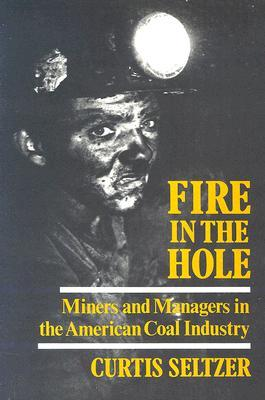 Fire in the Hole by Curtis Seltzer