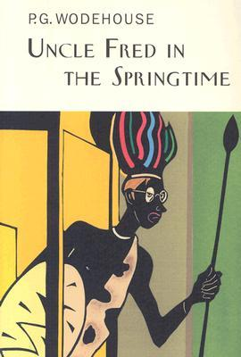 Uncle Fred in the Spring Time by P.G. Wodehouse
