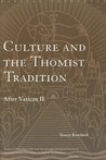 Culture and the Thomist Tradition: After Vatican II: After Vatican II (Routledge Radical Orthodoxy)