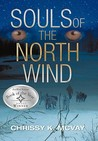 Souls of the North Wind by Chrissy K. McVay