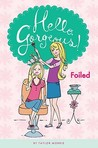 Foiled (Hello, Gorgeous!, #2)