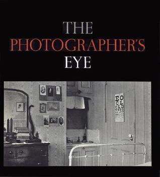 The Photographer's Eye by John Szarkowski