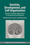 Emotion, Development, and Self-Organization: Dynamic Systems Approaches to Emotional Development
