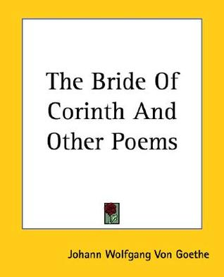 The Bride of Corinth and Other Poems by Johann Wolfgang von Goethe