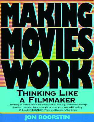 Making Movies Work by Jon Boorstin