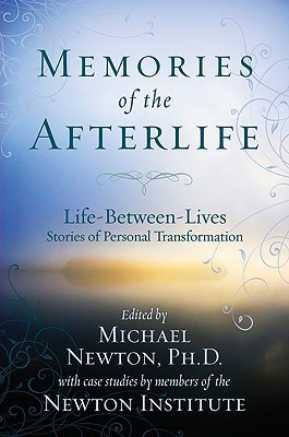 Memories of the Afterlife by Michael   Newton