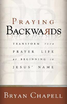 Praying Backwards by Bryan Chapell