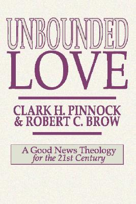 Unbounded Love by Clark H. Pinnock