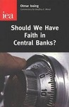 Should We Have Faith in Central Banks?