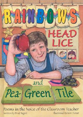 Download for free Rainbows, Head Lice, and Pea-Green Tile: Poems in the Voice of the Classroom Teacher by Brod Bagert RTF