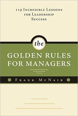 The Golden Rules for Managers by Frank McNair