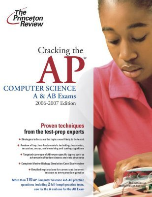 Cracking the AP Computer Science A & AB Exams, 2006-2007 Edition