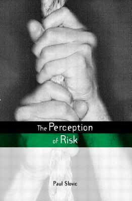 The Perception of Risk by Paul Slovic