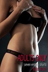 Adults Only: Seven Erotica Shorts
