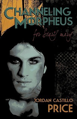 Channeling Morpheus for Scary Mary by Jordan Castillo Price
