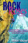 Rock and Roses by Mikel Vause