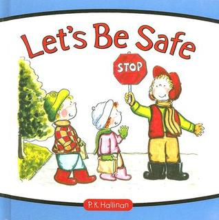 Let's Be Safe by P.K. Hallinan