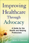 Advocacy for Better Health Care: Linking Evidence-Based Medicine and Ethics with Case and Policy Advocacy