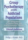 Group Psychotherapy with Addicted Populations: An Integration of Twelve-Step and Psychodynamic Theory
