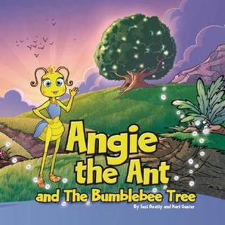 Angie the Ant and the Bumblebee Tree by Susi Beatty